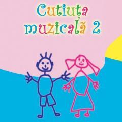 Cutiuta Muzicala - Volumul 2