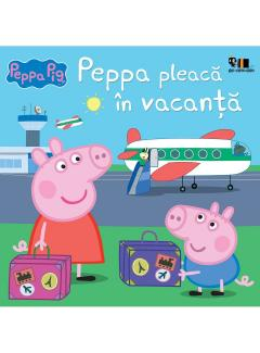 Peppa Pig - Peppa pleaca in vacanta