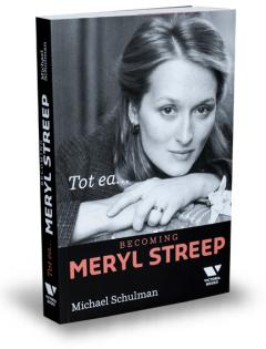 Tot ea...Becoming Meryl Streep
