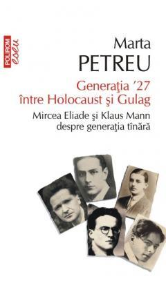 Generatia '27 intre Holocaust si Gulag
