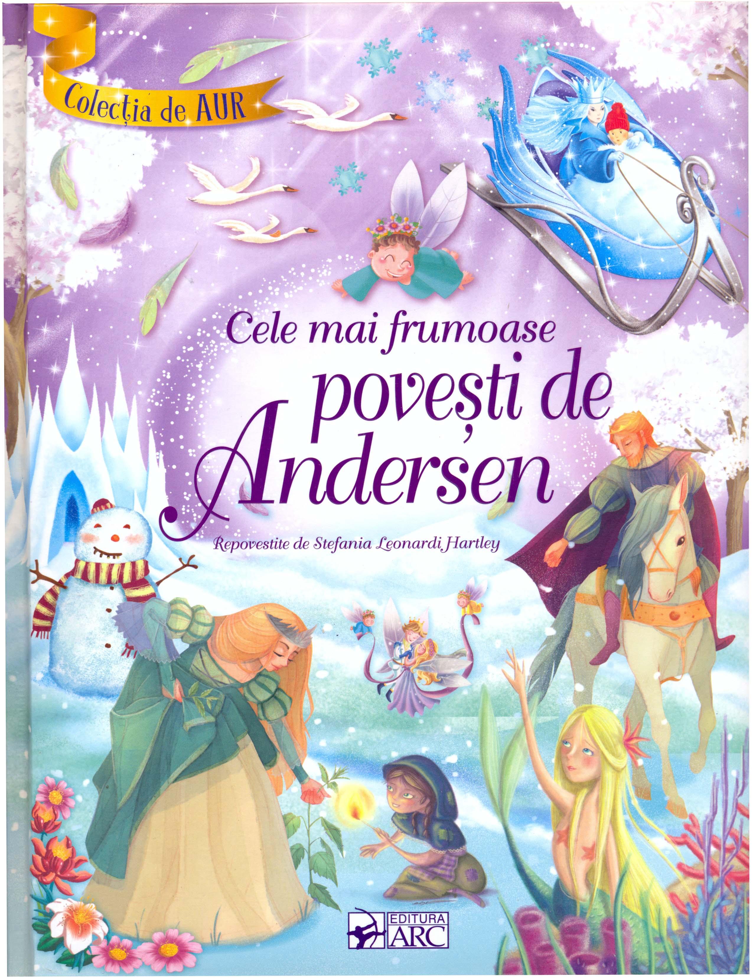 Cele mai frumoase povesti de Andersen - Hans Christian Andersen, Stefania  Leonardi Hartley