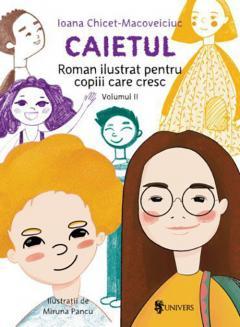 Caietul - Roman ilustrat pentru copiii care cresc mari, volumul II