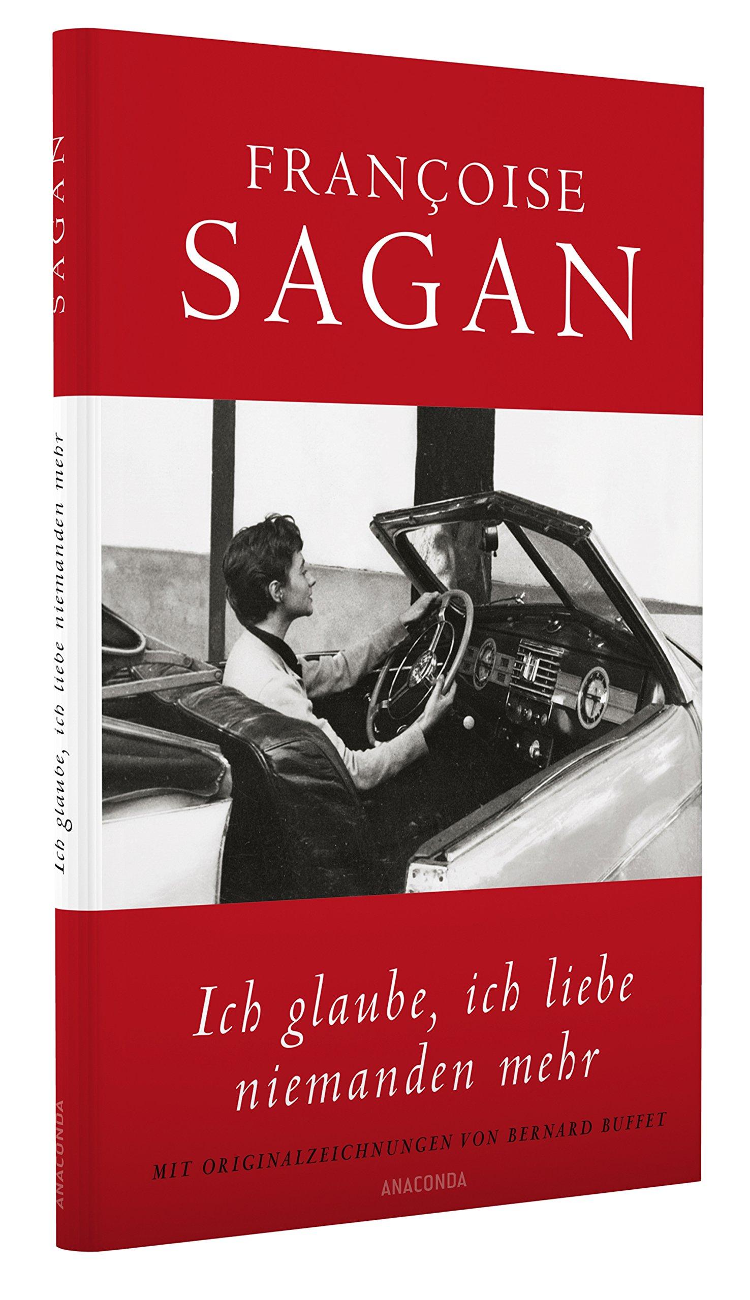 Ich glaube, ich liebe niemanden mehr - Francoise Sagan