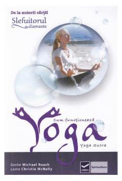 Cum functioneaza Yoga