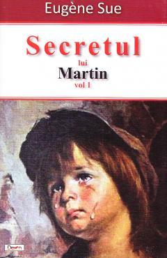 Secretul lui Martin Vol. I