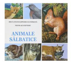Animale salbatice - Mica enciclopedie ilustrata