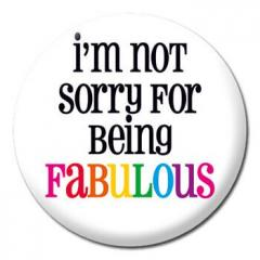 Insigna - I'm not sorry for being fabulous