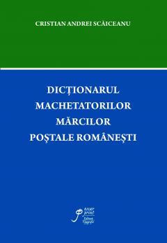 Dictionarul machetatorilor marcilor postale romanesti