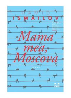 Mama mea, Moscova
