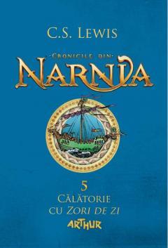 Cronicile din Narnia - Vol 5: Calatorie cu Zori de zi