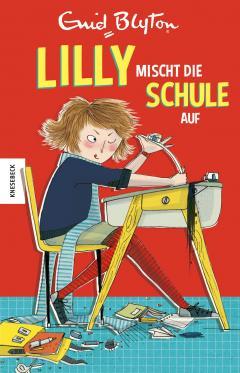 Lilly mischt die Schule auf