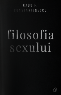 Filosofia sexului - editie necenzurata