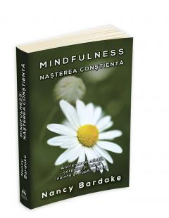Mindfulness: Nasterea constienta