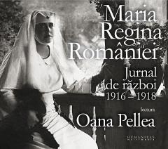 Maria regina Romaniei - Jurnal de razboi 1916–1918