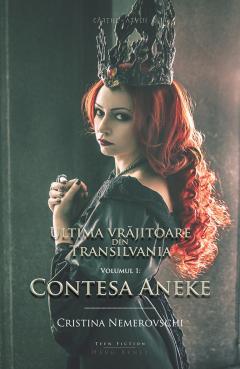 Ultima vrajitoare din Transilvania - Vol. 1: Contesa Aneke