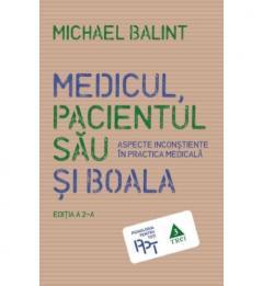 Medicul, pacientul sau si boala