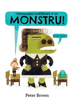 Domnisoara invatatoare e un monstru!