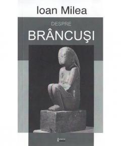 Despre Brancusi