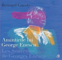 Amintirile lui George Enescu / Les Souvenirs de Georges Enesco