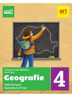 Geografie. Caiet de lucru pentru clasa a IV-a - Semestrul al II-lea