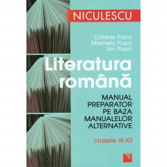 Literatura romana. Manual preparator pe baza manualelor alternative pentru clasele IX-XII
