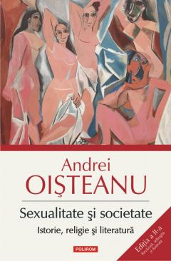 Sexualitate si societate. Istorie, religie si literatura