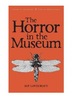 Collected Stories Vol. II - The Horror in the Museum