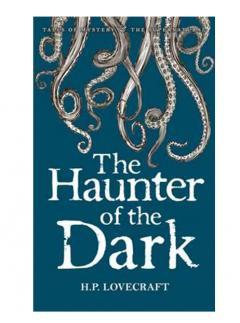 Collected Stories Vol. III - The Haunter of the Dark