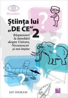 """Stiinta lui """"DE CE"""" 2"""