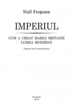 Imperiul. Cum a creat Marea Britanie lumea moderna