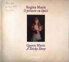 Regina Maria - O poveste cu lipici / A Sticky Story