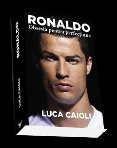 Ronaldo - Obsesia pentru perfectiune