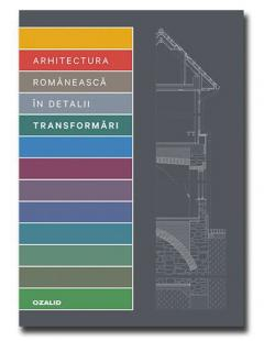 Arhitectura Romaneasca in detalii - Transformari