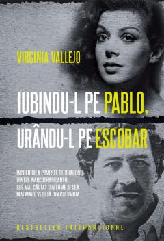 Iubindu-l pe Pablo, urandu-l pe Escobar