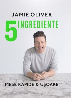 5 Ingrediente. Mese rapide si usoare