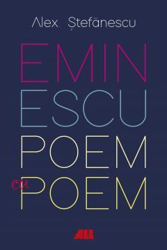 Eminescu, poem cu poem. La o noua lectura