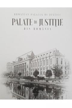 Palate de justitie din Romania / Romanian Palaces of Justice Romania