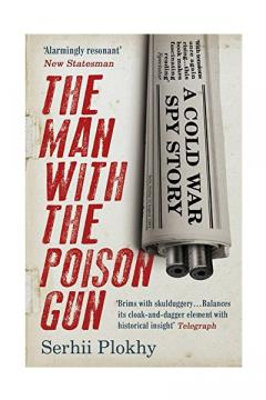 The Man with the Poison Gun - A Cold War Spy Story