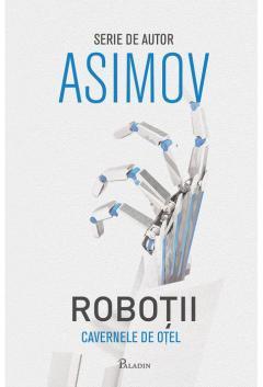 Robotii II. Cavernele de otel