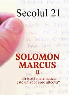 Revista Secolul 21 - Solomon Marcus II 1-6/2018
