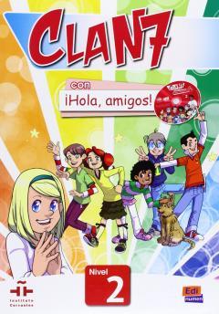 Clan 7 con Hola Amigos! - Student Book Level 2