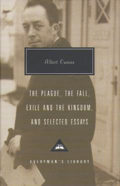The Plague, Fall, Exile and the Kingdom and Selected Essays