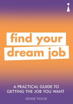 A Practical Guide to Getting the Job you Want