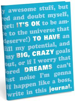 Jurnal - It's OK to Have Big, Crazy Dreams