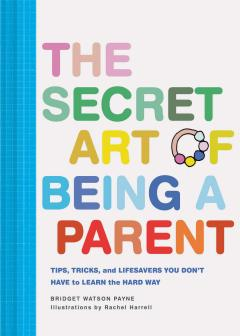 Secret Art of Being a Parent