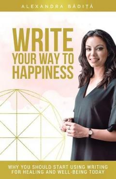 Write Your Way To Happiness