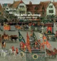 The Arts of Living: Europe 1600-1815