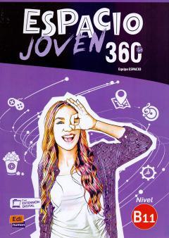 Espacio Joven 360 : Nivel B1.1 : Student Book with free coded link to ELETeca