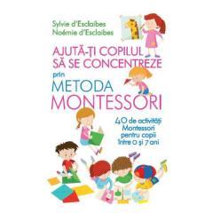 Ajuta-ti copilul sa se concentreze folosind metoda Montessori