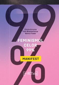 Feminismul celor 99%. Un manifest